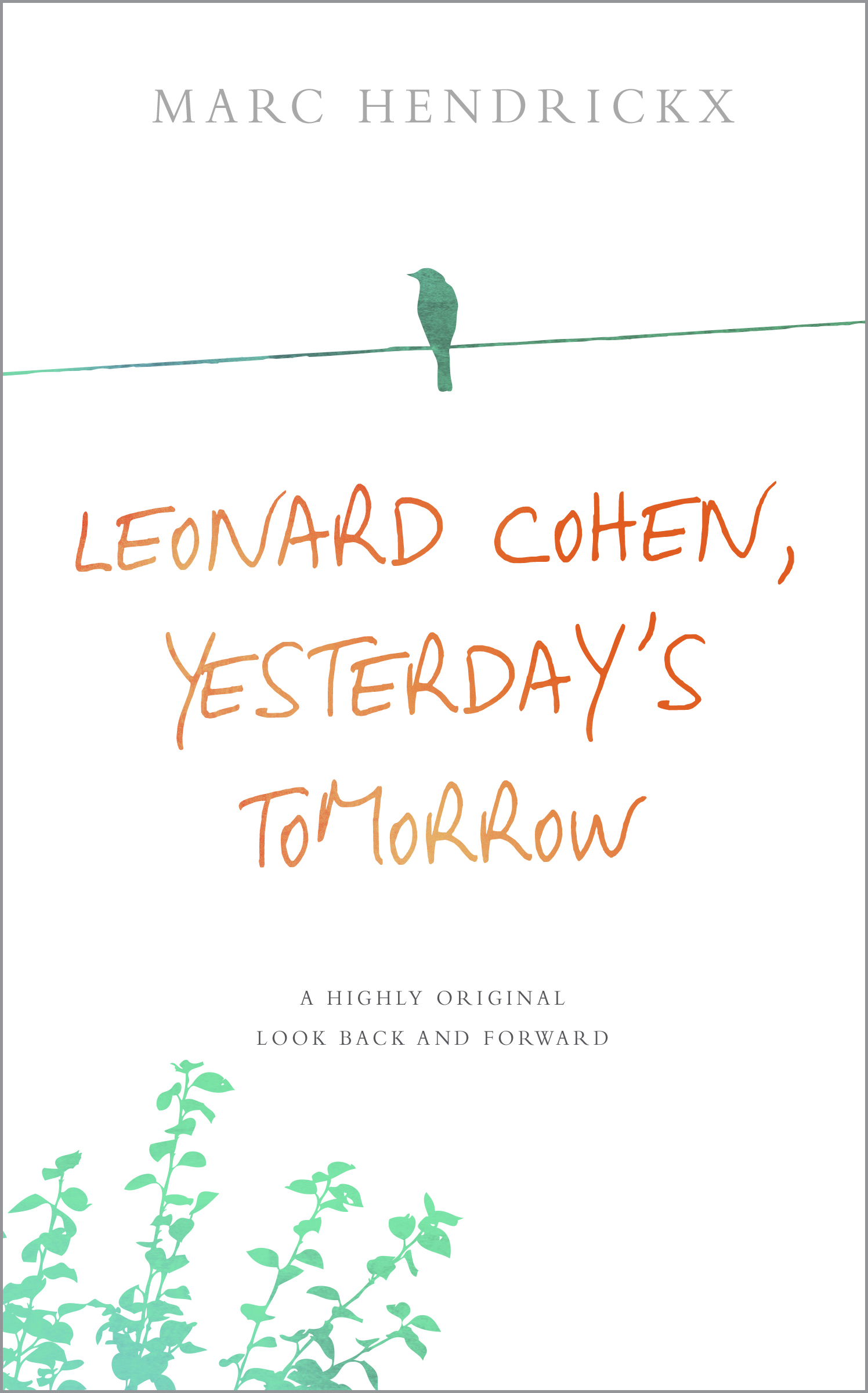 Leonard Cohen Yesterday Tomorrow book picture 2020